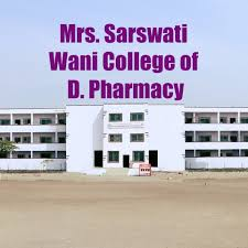 MRS. SARASWATI WANI COLLEGE OF D.PHARMACY, AHMEDNAGAR