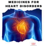 Medicines for Heart Disorders
