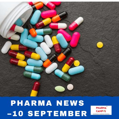 Pharma news –10 September